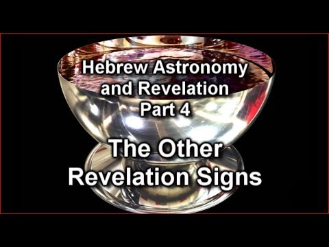 Hebrew Astronomy and Revelation Part 4: The Other Revelation Signs