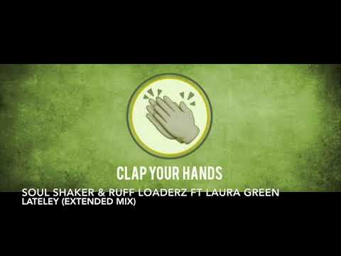 Soul Shaker & Ruff Loaderz Ft. Laura Green - Lately (Extended Mix)