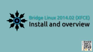 Bridge Linux 2014.02 (xfce)  Install And Overview | A Bridge To Arch Linux [hd]