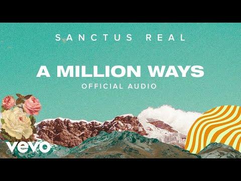 Sanctus Real - A Million Ways (Official Audio)