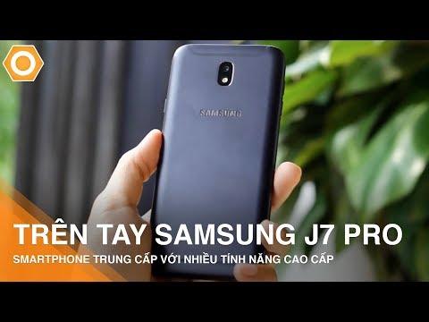 Trên tay Samsung J7 Pro - Smartphone trung cấp với nhiều tính năng cao cấp