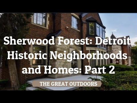 Sherwood Forest: Detroit Historic Neighborhoods And Homes: Part 2