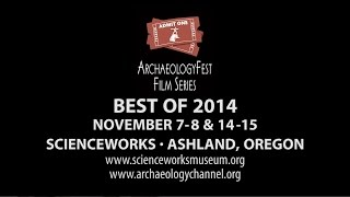 ArchaeologyFest Film Series: Best of 2014! Ashland, OR.