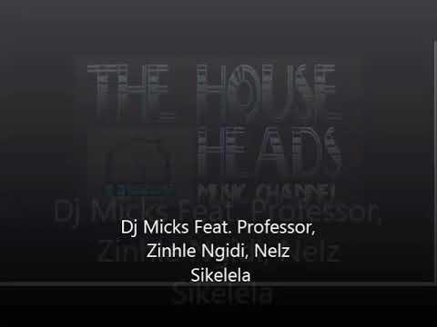 DJ MICKS ft Professor And Heavy K Hambolala