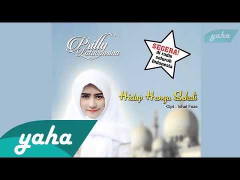 Prilly Latuconsina - Hidup Hanya Sekali   (Video Lirik)