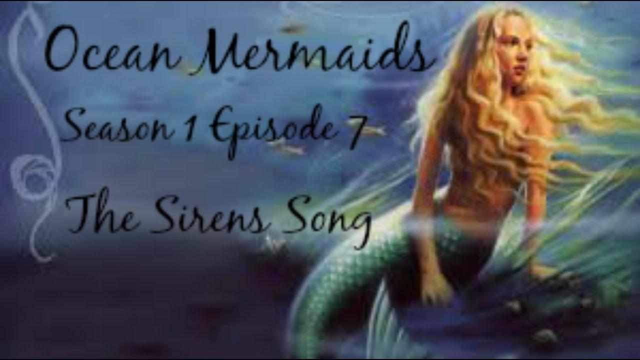 Download Ocean Mermaids Season 1 Episode 7 The Sirens Song