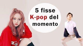 LE 5 CANZONI K-POP CHE A-DO-RO ! [ Luglio 2018 ]