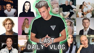 This is my LAST DAILY VLOG... *not clickbait*
