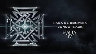 Malta - Nada se Compara Bonus Track (Album IV) [Audio Oficial]