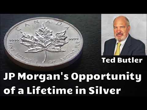 JP Morgan's Opportunity of a Lifetime in Silver - Ted Butler