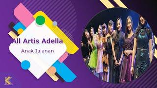 All Artis - Anak Jalanan Om Adella 2018