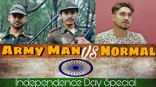 Army Man Vs Normal Man - 15 August | Independence Day 2018 - Pahadi Vines |