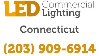 Bridgeport LED Commercial Lighting | (203) 909-6914 | Connecticut Indoor / Outdoor Fixtures