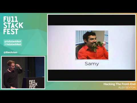 Full Stack Fest 2015: Hacking The Front-End, by Alex Sexton