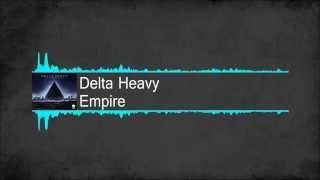 [Glitch Hop] Delta Heavy - Empire [Free Download]