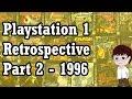 Playstation 1 Retrospective 1996 - PS1 / PSX Exclusive Games