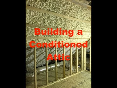 The Value Of Creating A Conditioned Attic Space