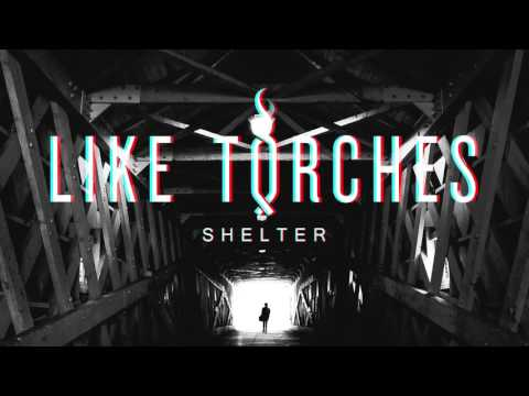 Like Torches - Full Hearts