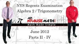 NYS Algebra 2 - Trig Regents June 2012 Parts 2 - 4 - SOLUTIONS