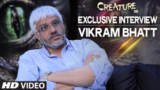 Exclusive: Vikram Bhatt Interview | Creature 3D | Bollywood Interviews | T-series