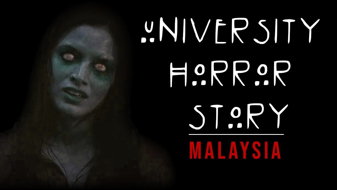 Download 5 Scary University/College Stories in Malaysia