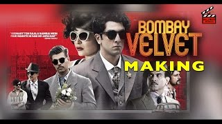 Bombay Velvet  | A documentary on the making |  with Anurag Kashyap