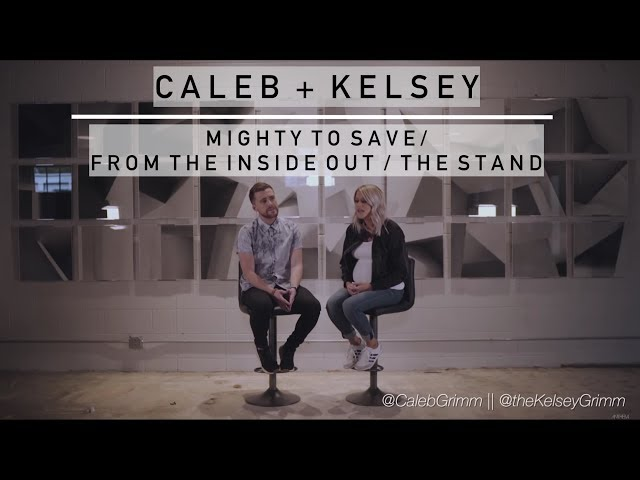 Mighty To Save/From The Inside Out/The Stand - Caleb And