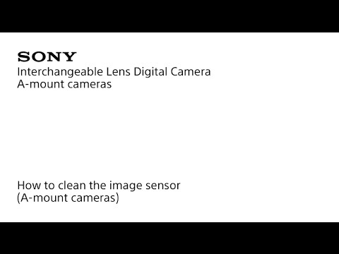 How to clean the image sensor(A-mount cameras)