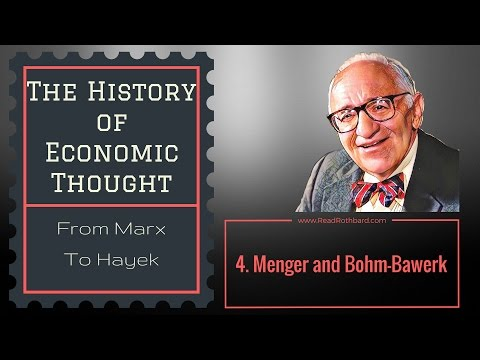 History of Economic Thought - 4 of 6 - Menger and Böhm-Bawerk - Murray N Rothbard