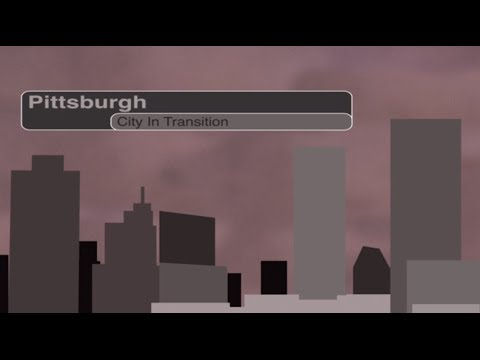 Pittsburgh: City In Transition