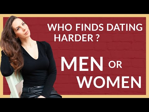 Who Has Dating Harder - Men Or Women?