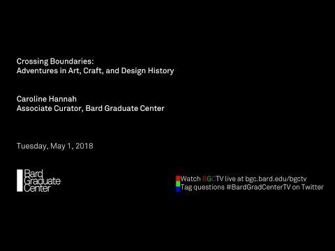 Lecture — Crossing Boundaries: Adventures in Art, Craft, and Design History (Caroline Hannah)