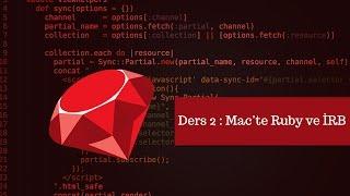 Ruby Eğitim Seti Ders 2 Mac İçin Ruby ve İrb İlk Programımız