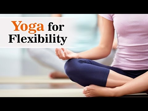 Improve your Flexibility with these Yoga Poses | Yoga with Dilip Tiwari