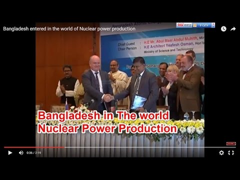 Bangladesh entered in the world of Nuclear power production
