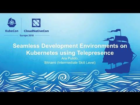 Seamless Development Environments on Kubernetes using Telepresence - Ara Pulido