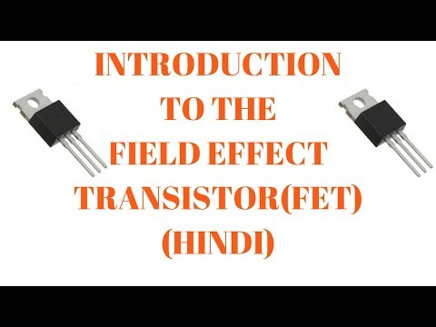 Introduction to the FET (Field Effect Transistor) | Part-1 | (Hindi)
