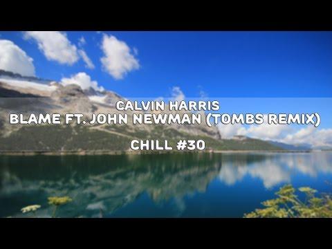 Calvin Harris - Blame Ft. John Newman (Tombs Remix) [1080p60]