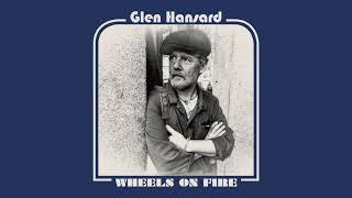 """Glen Hansard - """"Wheels on Fire"""" (Full Album Stream)"""