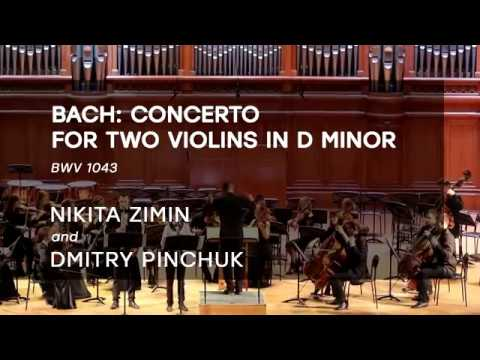 J.S. Bach: Concerto for two violins in D minor - Nikita Zimin and Dmitry Pinchuk