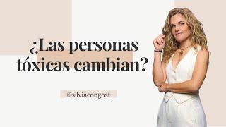 ¿LAS PERSONAS TÓXICAS CAMBIAN? // Silvia Congost