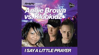 I Say A Little Prayer (Almighty Club Mix)