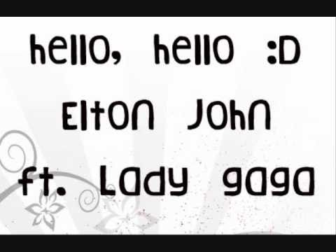 Elton John (ft. Lady Gaga) - Hello Hello LYRICS; HQ; DOWNLOAD LINK!