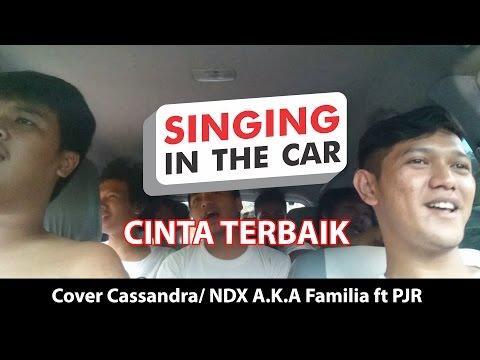 Cinta Terbaik NDX - Singing in the car