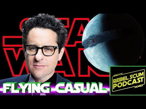The Return of the JJ - JJ Writing & Directing Episode IX - Starkiller Base Returns? Flying Casual