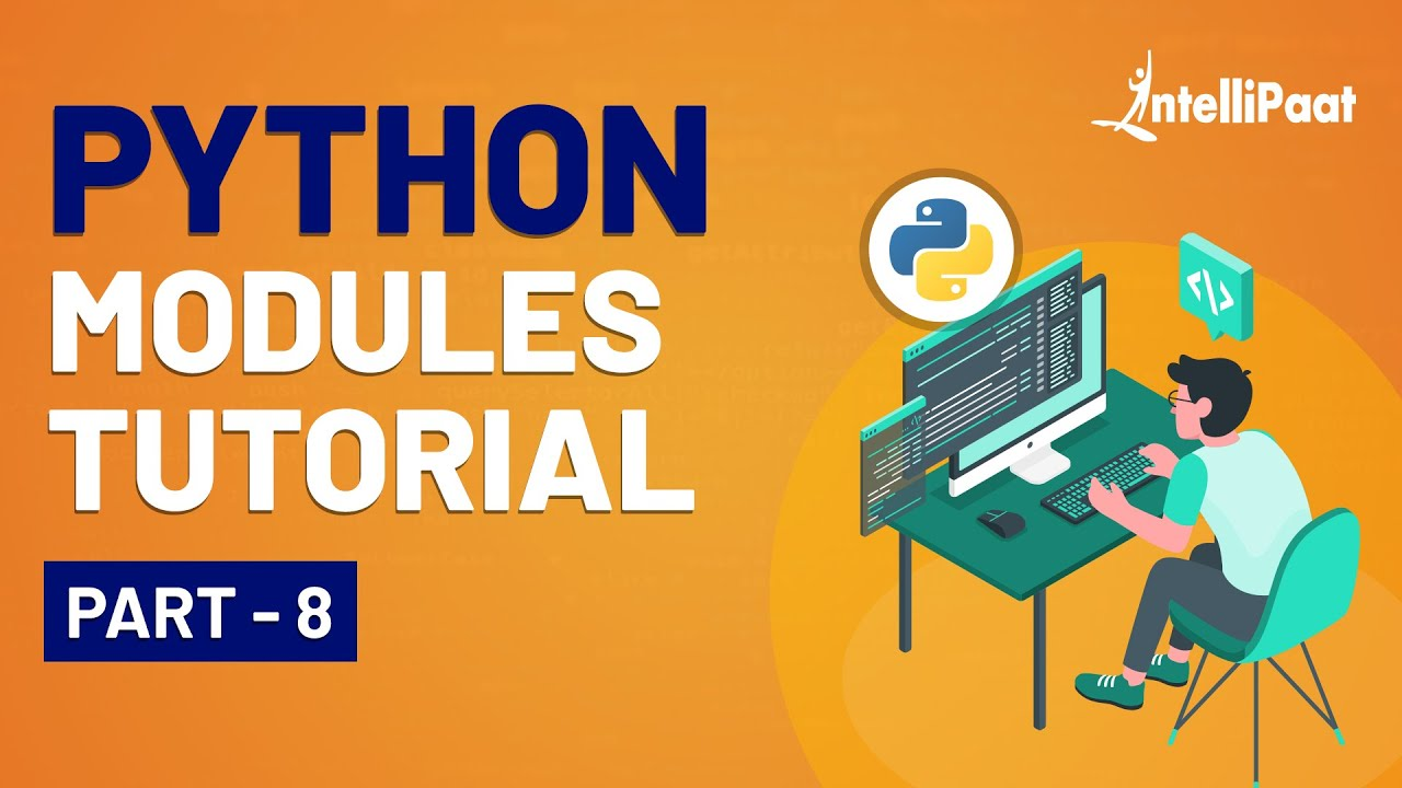 Python Modules   Python Modules Tutorial   What Are Python Modules   Intellipaat
