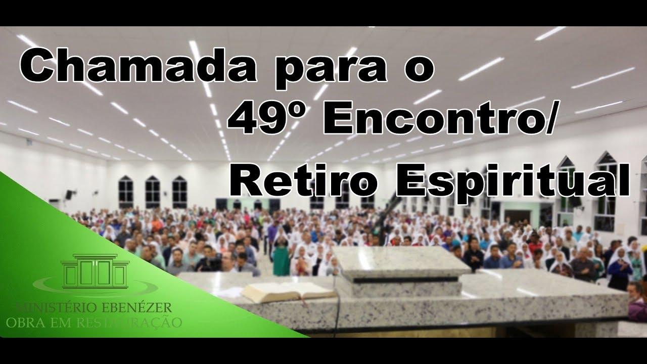 Chamada para o 49� Encontro/Retiro Espiritual.