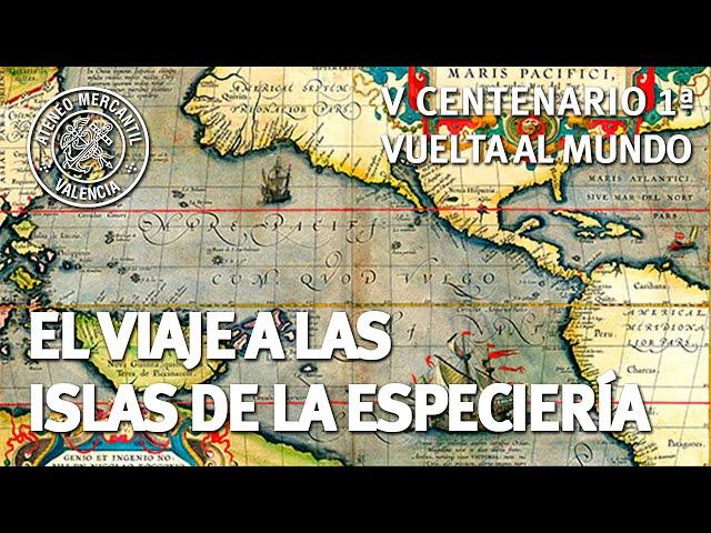 El Viaje a las Islas de la Especiería: V Centenario de la Primera Vuelta al Mundo