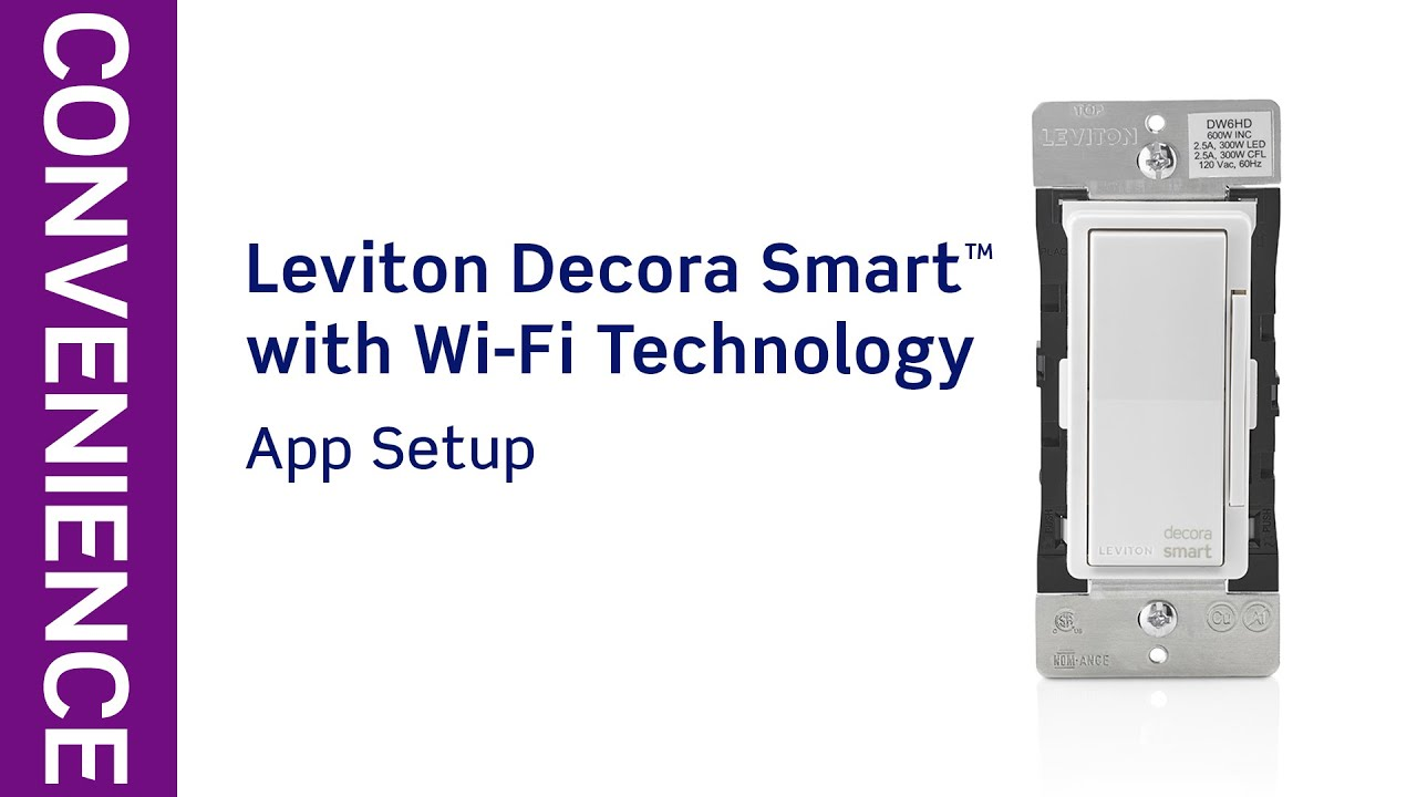 Leviton Presents: How to Set Up the Decora Smart with Wi-Fi App for Android  and iOS