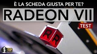 TEST RADEON VII | CHI DOVREBBE ACQUISTARLA E PERCHÈ